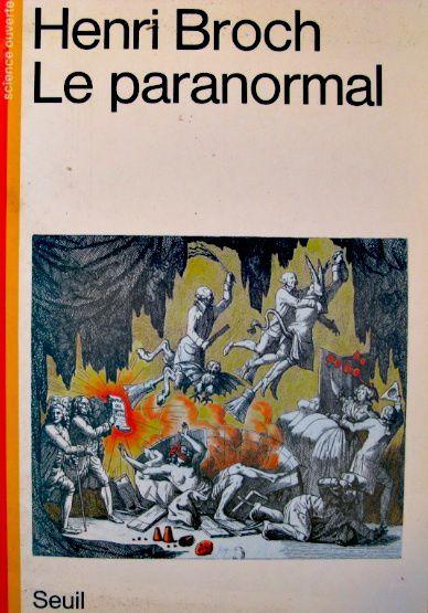 """Livre d'Henry Broch, 1985, """"Le paranormal, ses documents ses hommes et ses méthodes"""""""