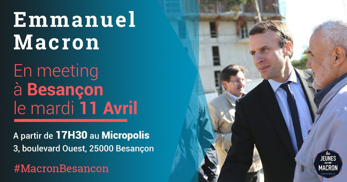 Meeting Emmanuel Macron à Besançon le mardi 11 Avril 2017 #MacronBesançon