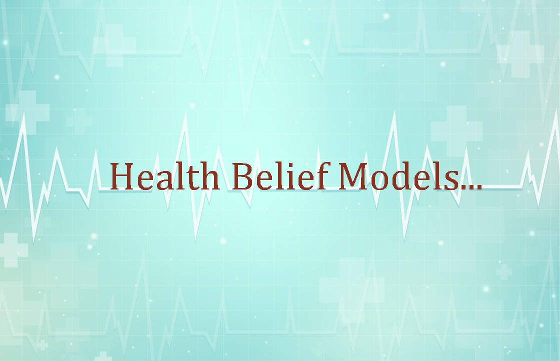 Health Belief Models...