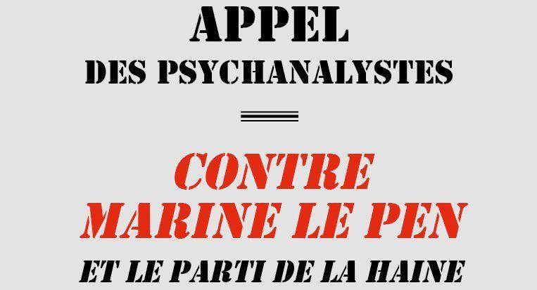 COMPLÈTEMENT A LA MASSE !!!!!! UN APPEL DE 32 PSYCHANALYSTES CONTRE MARINE LE PEN ET LE PARTI DE LA HAINE!