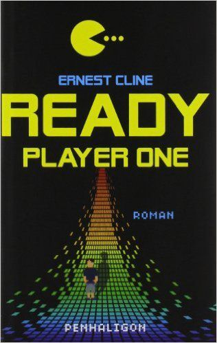 READY PLAYER ONE d'Ernest Cline