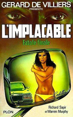L'IMPLACABLE: FATALE FINALE de Richard Sapir &amp&#x3B; Warren Murphy