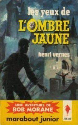 LES YEUX DE L'OMBRE JAUNE (BOB MORANE) d'Henri Vernes