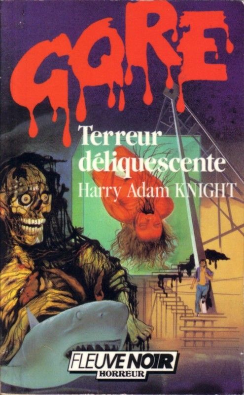 TERREUR DELIQUESCENTE de Harry Adam Knight