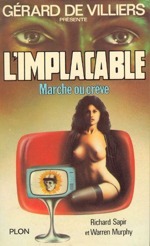 L'IMPLACABLE: MARCHE OU CREVE de Richard Sapir &amp&#x3B; Warren Murphy