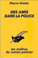 DES AMIS DANS LA POLICE de Pierre Siniac
