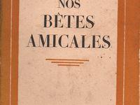 """J.-H. Rosny Jeune """"Nos bêtes amicales"""" (Editions des Portiques - 1932)"""