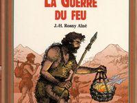 """J.-H. Rosny aîné """"La Guerre du Feu"""" (Rouge et Or - 2012)"""