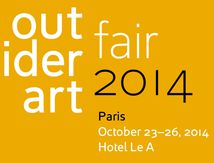 Outsider Art Fair Paris / 23 au 26 Octobre 2014