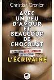 Avec un peu d'amour et beaucoup de chocolat : l'écrivaine, Christian Grenier, 2016