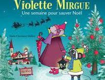Une aventure Violette Mirgue : une semaine pour sauver Noël, Marie-Constance Mallard, Editions Privat, 2016