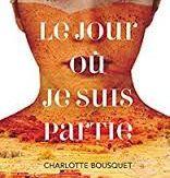 Le jour où je suis partie, Charlotte Bousquet, Flammarion Jeunesse, 2016