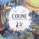 Coline ou les couleurs du temps, Yannick Jaulin, Benoït Perroud, Marmaille & compagnie, 2017