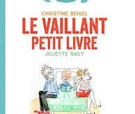 Le vaillant petit livre, Christine Beigel, Juliette Baily, Oskar collection complices, 2017