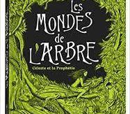 Les mondes de l'arbre : Céleste et la prophétie, Sophie Henrionnet, Playbac, 2017