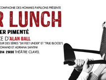 """Power Lunch"" texte inédit d'Alan Ball coming soon au théâtre Clavel..."