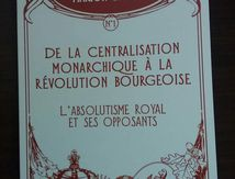 NOTES DE LECTURE : De la centralisation monarchique à la révolution bourgeoise de Marion Sigaut