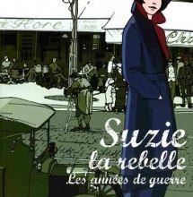 Suzie la rebelle : les années de guerre - Sophie Marvaud