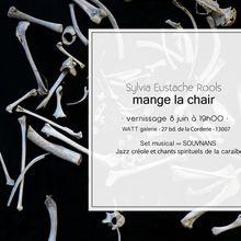 "08/06/17 - Sylvia Eustache Rools ""mange la chair"" - Marseille"
