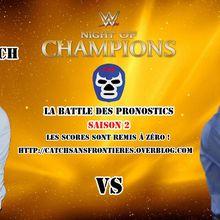 La Battle des Pronostics (Saison 2) : Night Of Champions