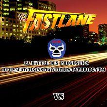 La Battle des Pronostics (Saison 2): WWE FastLane