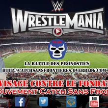 La Battle des Pronostics (Saison 2): WrestleMania XXXI