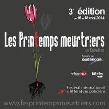 Les Printemps meurtriers: La troisième édition du festival international de littérature policière