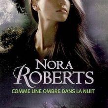 Comme une ombre dans la nuit de Nora Roberts