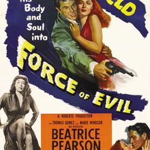 22 Septembre-0h11-Cycle : Autour du Film Noir-Force of Evil