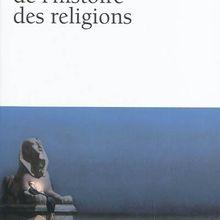 Phillipe Borgeaud. Aux origines de l'histoire des religions