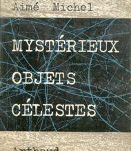 Mystérieux Objets Célestes Aimé Michel (1954)