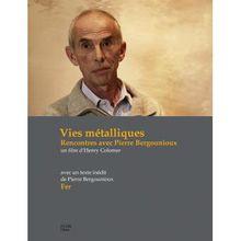 Vies métalliques, Rencontres avec Pierre Bergounioux - Henry Colomer