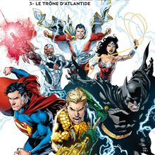 Justice League #3: Le trône de l'Atlantide