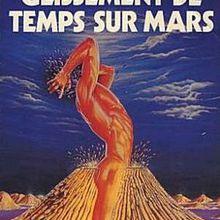 [roman] Glissement de temps sur Mars : bientôt...