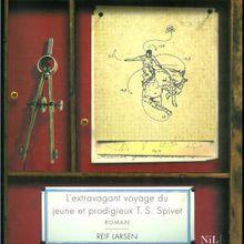 [roman] l'Extravagant Voyage du jeune et prodigieux T. S. Spivet : bientôt...