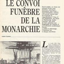 ANDRÉ CASTELOT : LE CONVOI FUNÈBRE DE LA MONARCHIE
