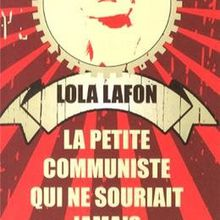 La petite communiste qui ne souriait jamais - Lola Lafon