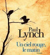 Un ciel rouge, le matin - Paul Lynch