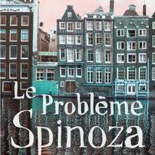 Le problème Spinoza - Irvin Yalom