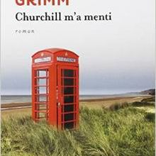 Churchill m'a menti - Caroline Grimm