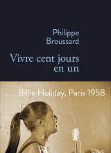 Vivre cent jours en un - Philippe Broussard