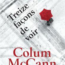 Treize façons de voir - Colum McCann