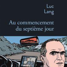 Au commencement du septième jour - Luc Lang