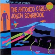 The Girl From Ipanema : The Antônio Carlos Jobim Songbook (1994)
