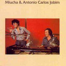 Miúcha e Antônio Carlos Jobim Vol.1 (1977) - Miúcha e Antônio Carlos Jobim