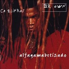 Alfagamabetizado (1996) - Carlinho Brown