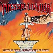 Gates of Metal Fried Chicken of Death (2005) - Massacration