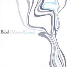 Bebel Gilberto Remixed (2005) - Bebel Gilberto