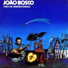 Tiro de Misericórdia (1977) - João Bosco