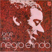 Negro É Lindo (1970) - Jorge Ben Jor